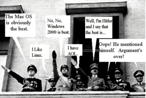 This is a JOKE illustration about mentioning Hitler in an argument.  it IS NOT IN ANY WAY meant to condone or show sympathy with the views of nut cases with whom I do not agree with in any way shape or form.  This is a JOKE, and if you feel there's anything more to it, then get your head out of your ass.
